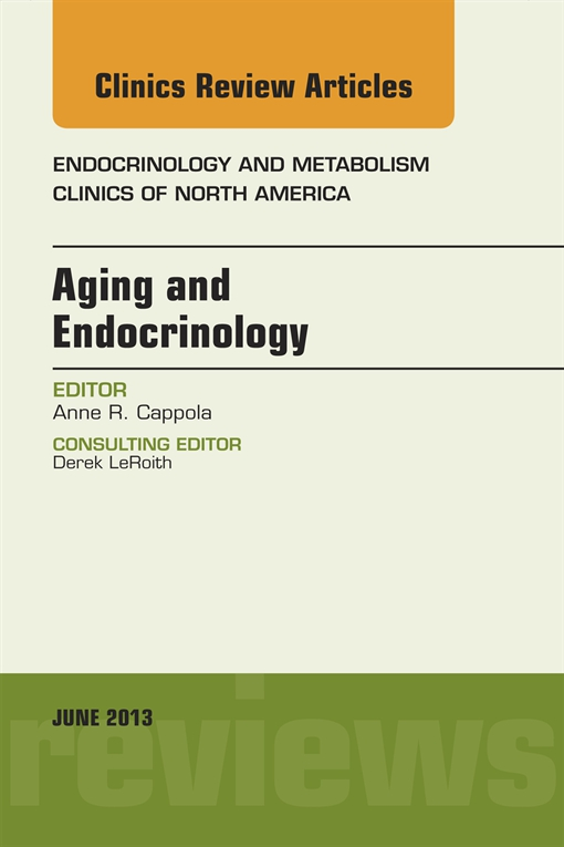 Aging and Endocrinology, An Issue of Endocrinology and Metabolism Clinics,