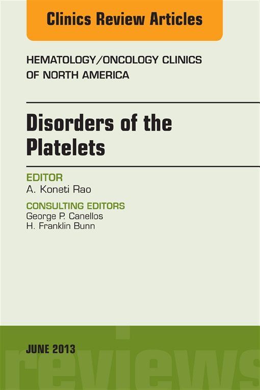 Disorders of the Platelets, An Issue of Hematology/Oncology Clinics of North America