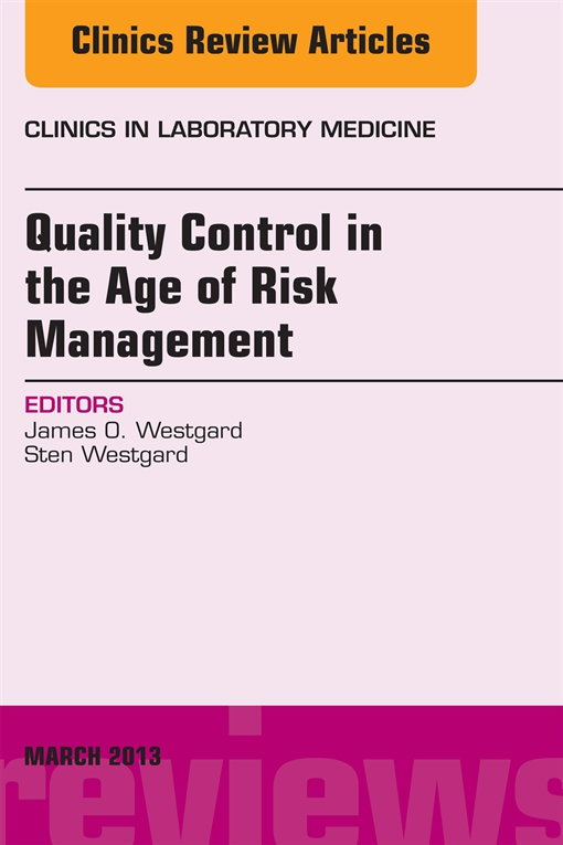 Quality Control in the age of Risk Management, An Issue of Clinics in Laboratory Medicine,