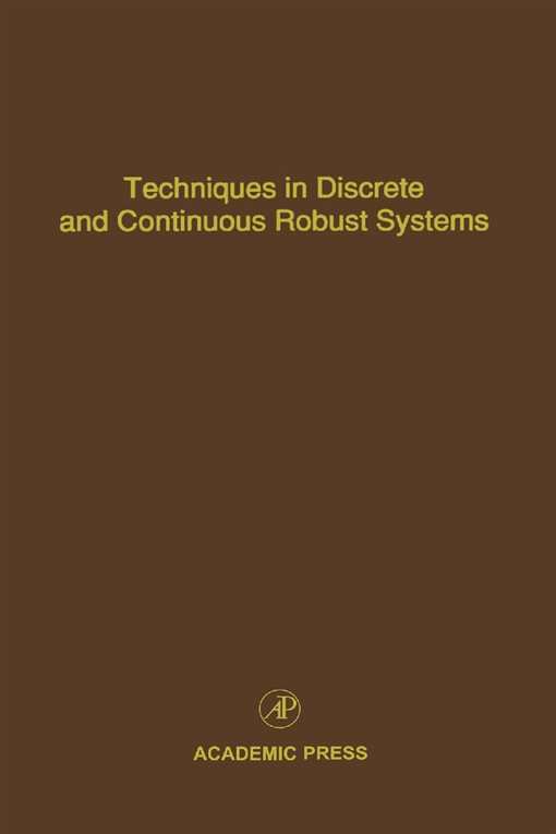 Techniques in Discrete and Continuous Robust Systems