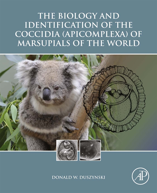 The Biology and Identification of the Coccidia (Apicomplexa) of Marsupials of the World