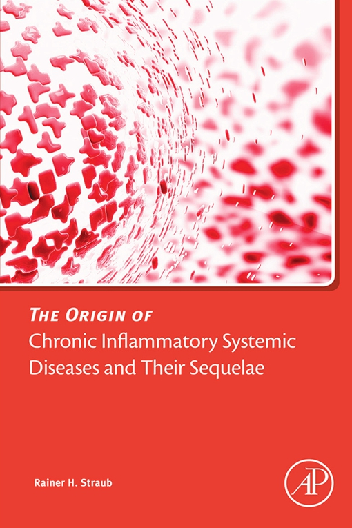 The Origin of Chronic Inflammatory Systemic Diseases and their Sequelae