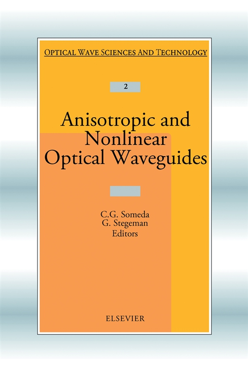 Anisotropic and Nonlinear Optical Waveguides