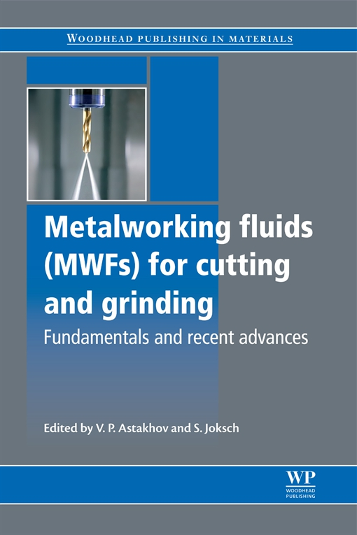 Metalworking Fluids (MWFs) for Cutting and Grinding