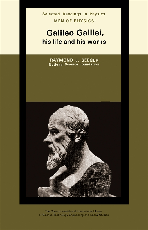 Men of Physics: Galileo Galilei, His Life and His Works