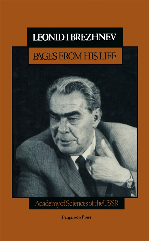 Leonid I. Brezhnev, Pages From His Life
