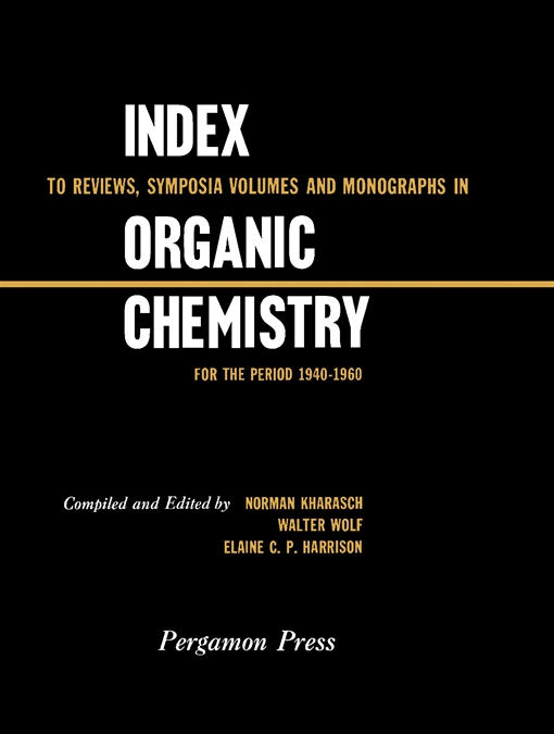 Index to Reviews, Symposia Volumes and Monographs in Organic Chemistry