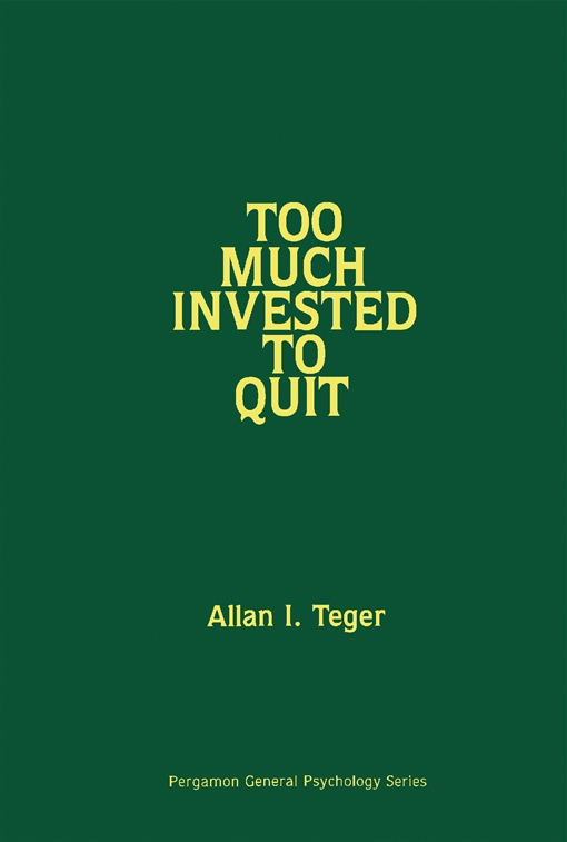 Too Much Invested to Quit