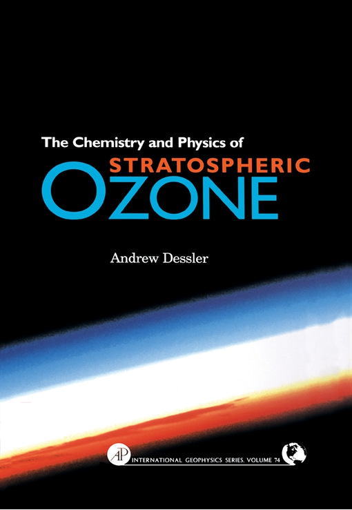 Chemistry and Physics of Stratospheric Ozone