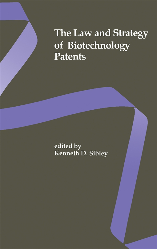 The Law and Strategy of Biotechnology Patents