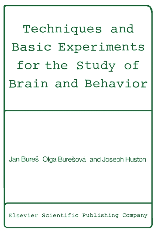 Techniques and Basic Experiments for the Study of Brain and Behavior