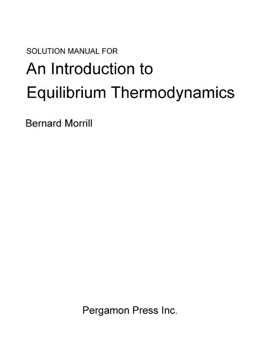 Solution Manual for an Introduction to Equilibrium Thermodynamics