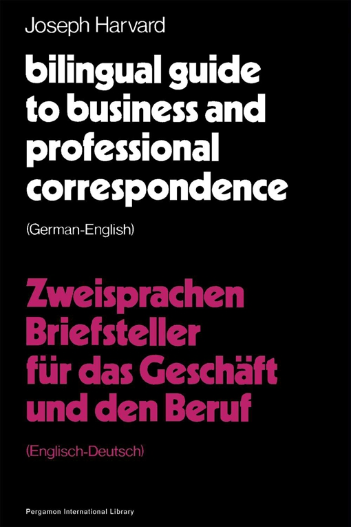 Bilingual Guide to Business and Professional Correspondence: German-English