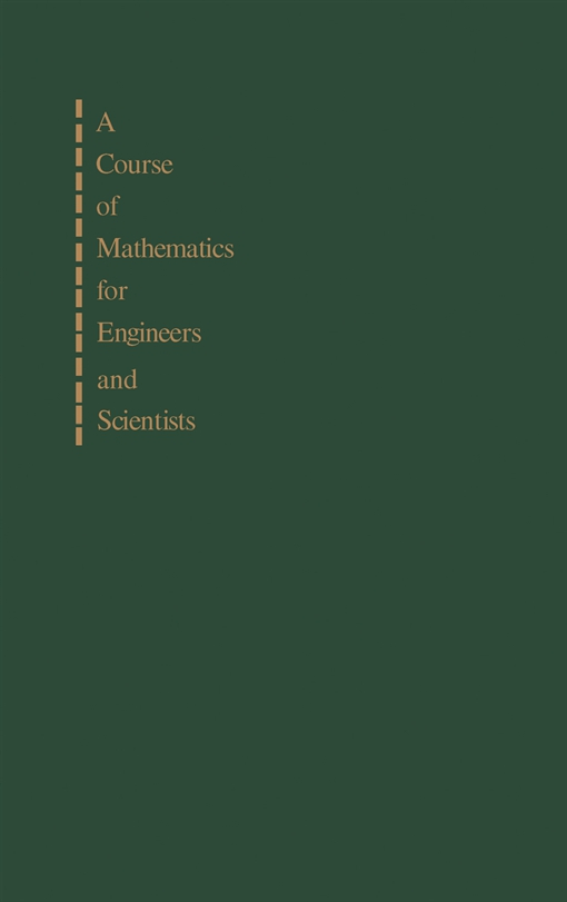 A Course of Mathematics for Engineers and Scientists