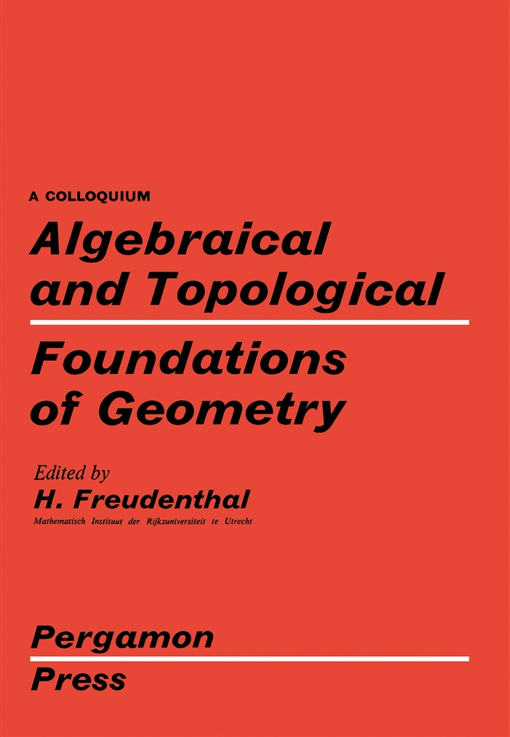 Algebraical and Topological Foundations of Geometry
