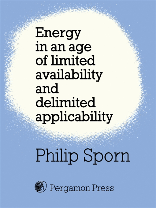 Energy in an Age of Limited Availability and Delimited Applicability