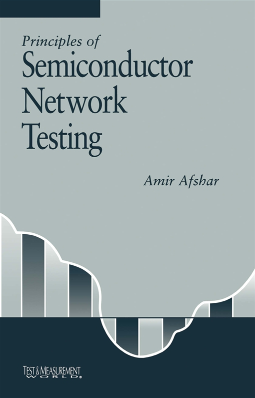 Principles of Semiconductor Network Testing