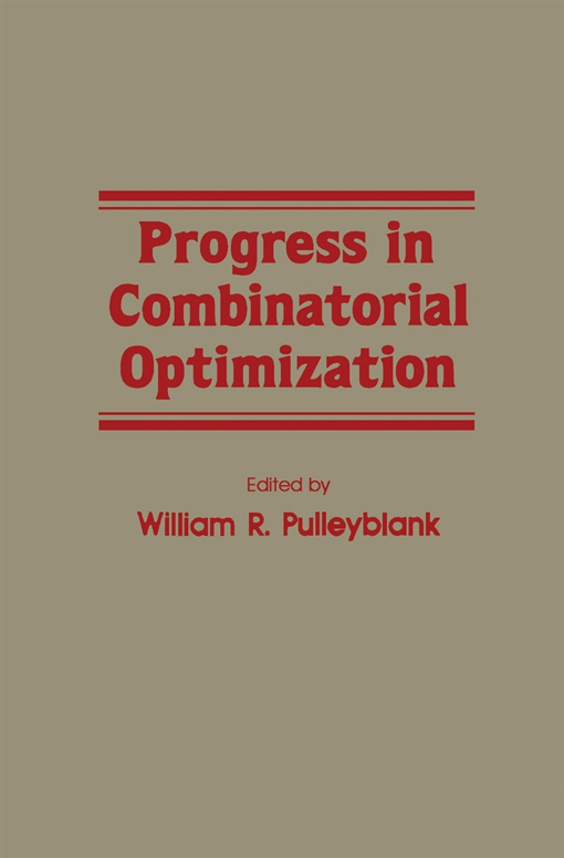 Progress in Combinatorial Optimization