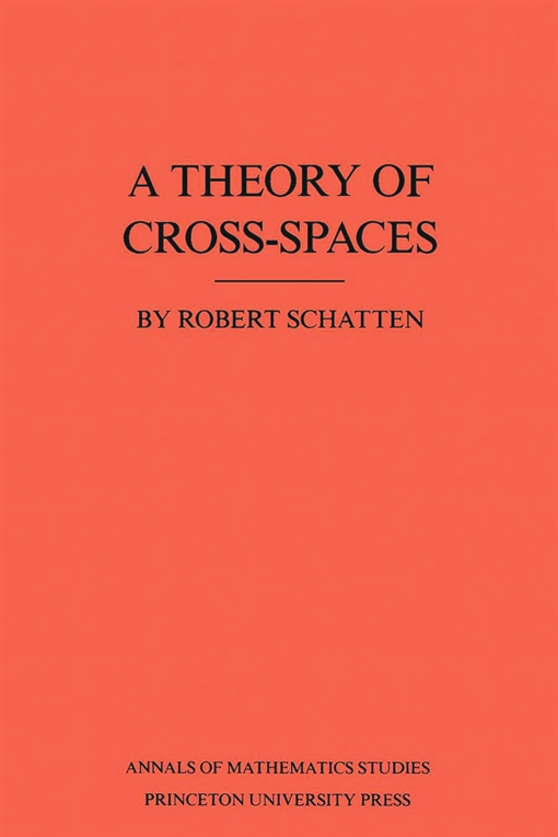 A Theory of Cross-Spaces. (AM-26), Volume 26