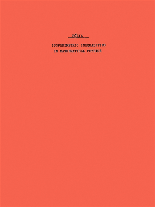 Isoperimetric Inequalities in Mathematical Physics. (AM-27), Volume 27