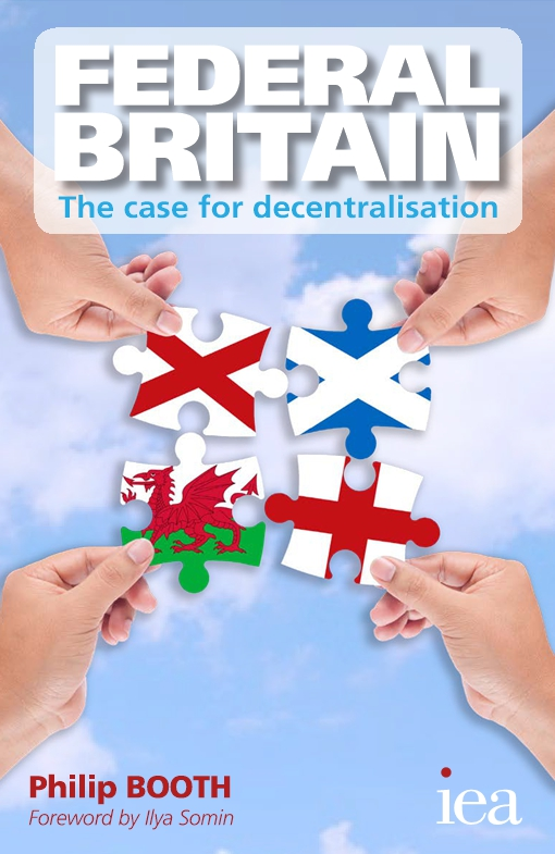 Federal Britain: The Case for Decentralisation