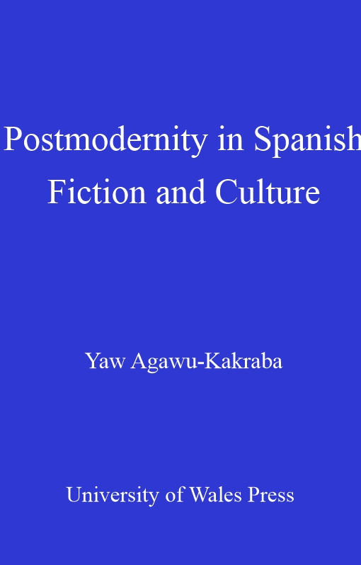 Postmodernity in Spanish Fiction and Culture