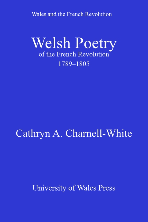 Welsh Poetry of the French Revolution 1789-1805
