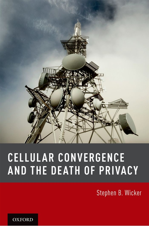 Cellular Convergence and the Death of Privacy
