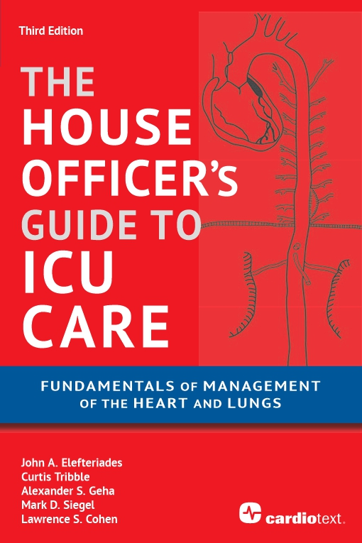 House Officer's Guide to ICU Care: Fundamentals of Management of the Heart and Lungs