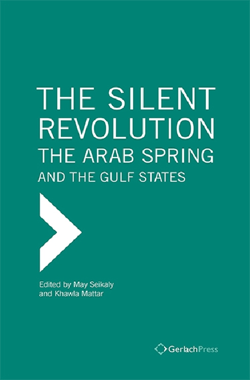The Silent Revolution: The Arab Spring and the Gulf States