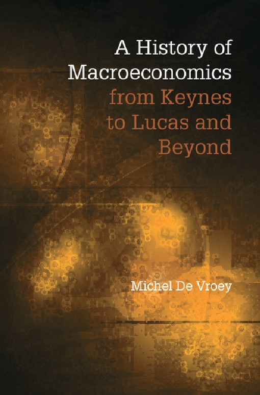 A History of Macroeconomics from Keynes to Lucas and Beyond