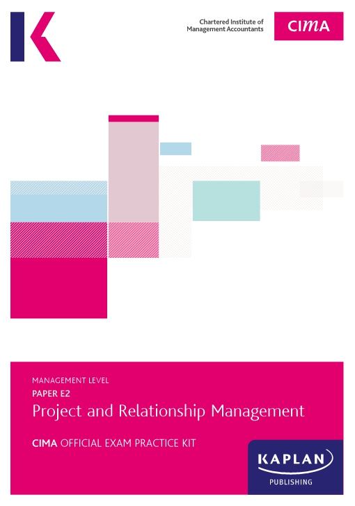 E2 Project and Relationship Management - CIMA Exam Practice Kit