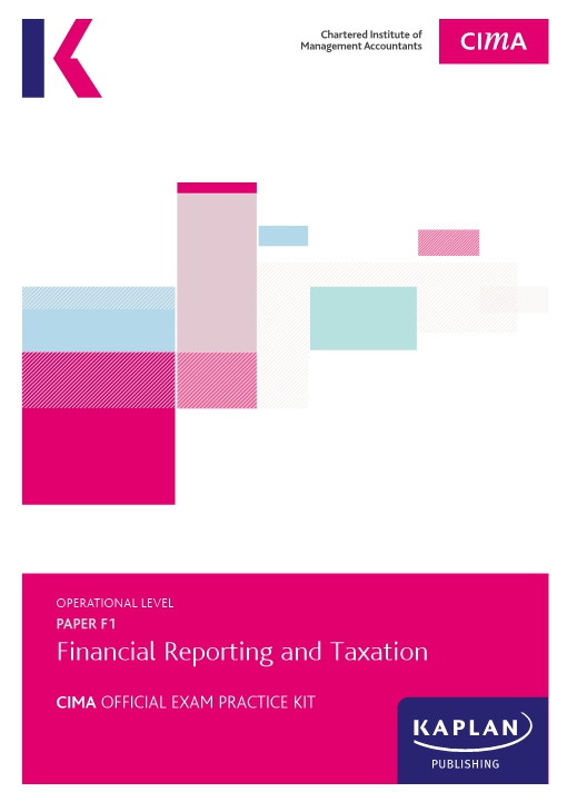F1 Financial Reporting and Taxation - CIMA Exam Practice Kit