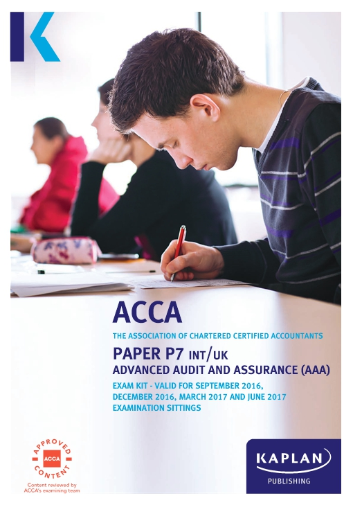 P7 Advanced Audit and Assurance AAA (INT&UK) - ACCA Exam Kit