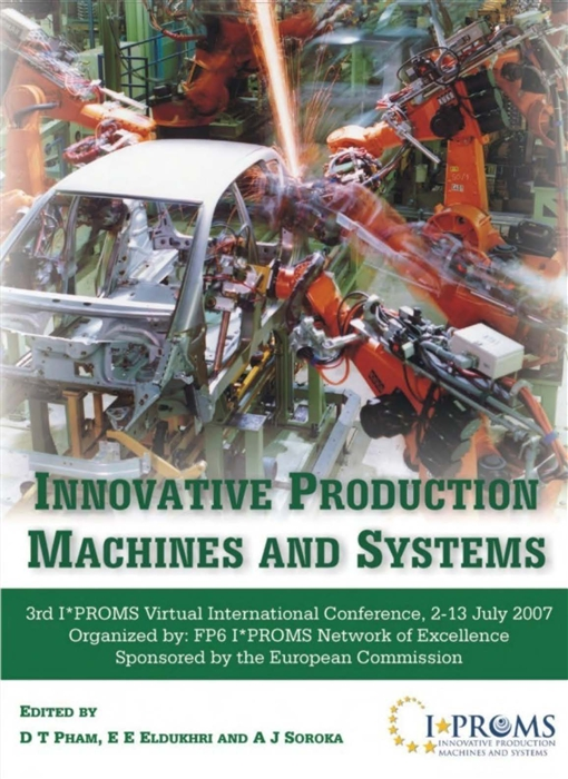 Innovative Production Machines and Systems, Third I*PROMS Virtual International Conference, 2-13 July 2007
