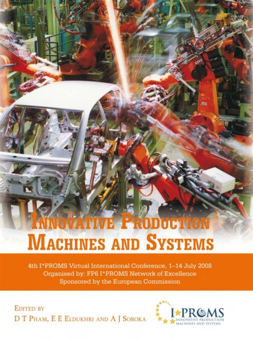 Innovative Production Machines and Systems, Fourth I*PROMS Virtual International Conference, 1-14 July 2008