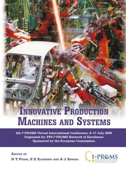 Innovative Production Machines and Systems, Fifth I*PROMS Virtual International Conference, 6-17 July 2009