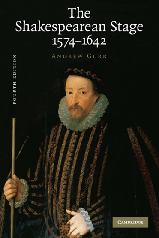 The Shakespearean Stage 1574–1642