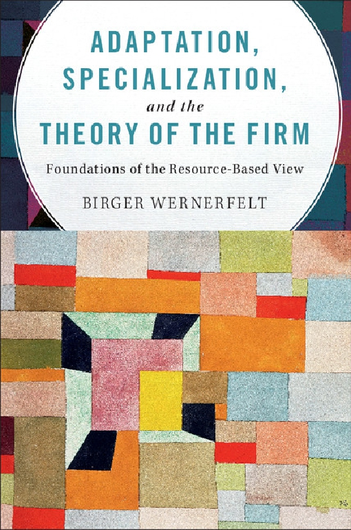 Adaptation, Specialization, and the Theory of the Firm
