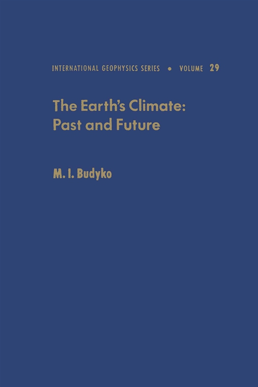 The Earth's Climate, Past and Future