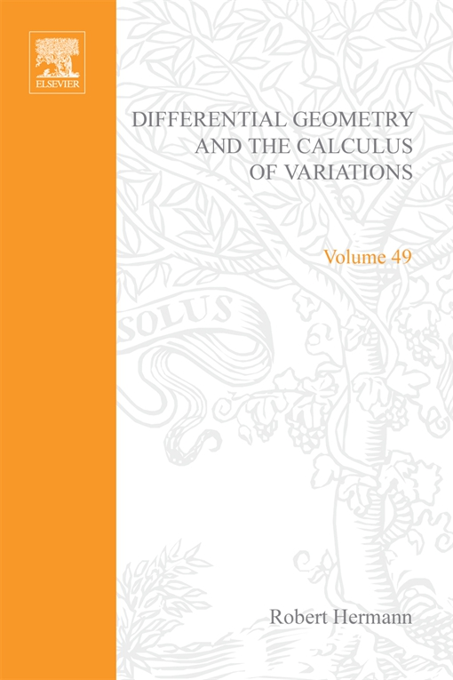 Differential Geometry and the Calculus of Variations by Robert Hermann