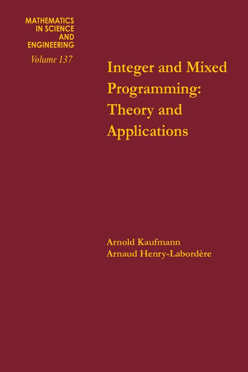 Integer and Mixed Programming: Theory and Applications
