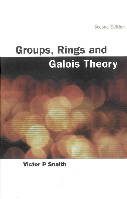 Groups, Rings and Galois Theory