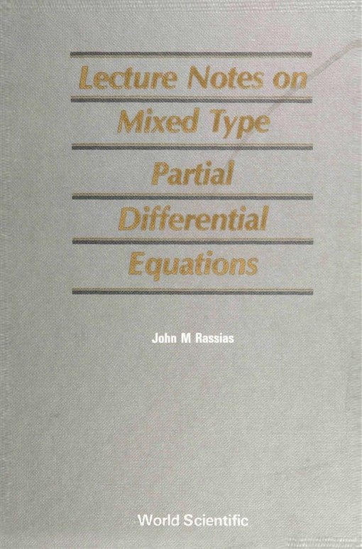 Lecture Notes on Mixed Type Partial Differential Equations
