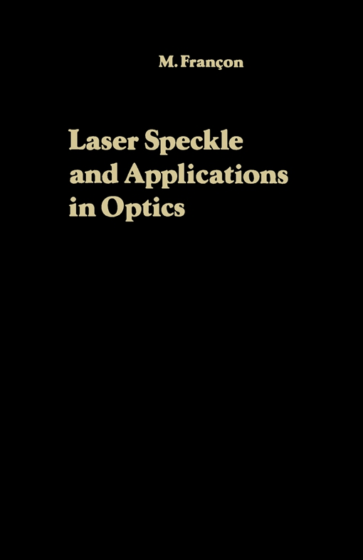Laser Speckle and Applications in Optics