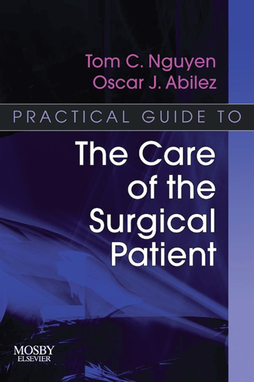 Practical Guide to the Care of the Surgical Patient E-Book