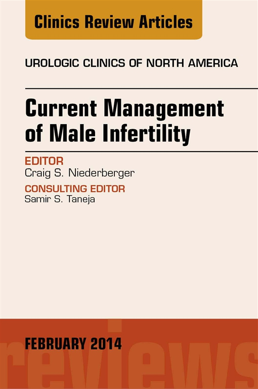 Current Management of Male Infertility, An Issue of Urologic