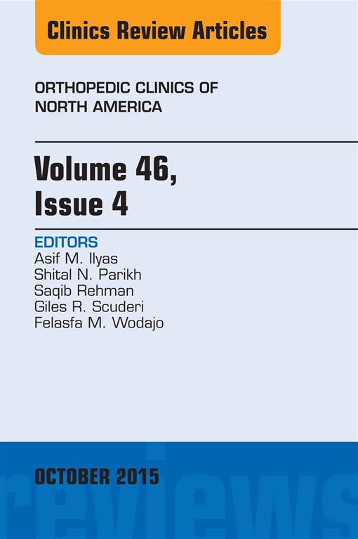 Volume 46, Issue 4, An Issue of Orthopedic Clinics