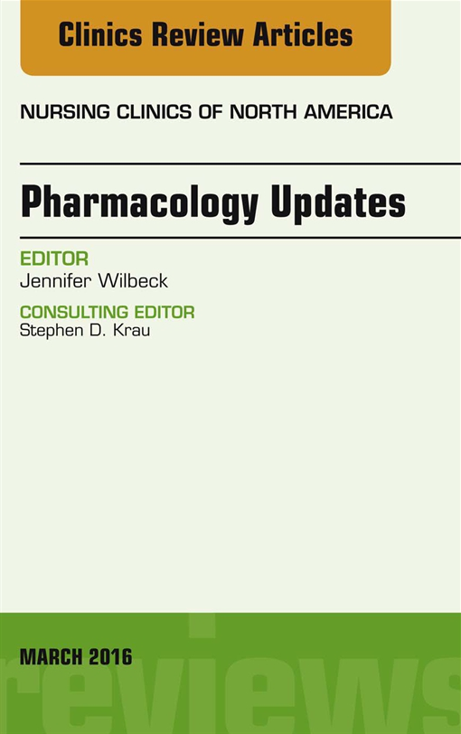 Pharmacology Updates, An Issue of Nursing Clinics of North America