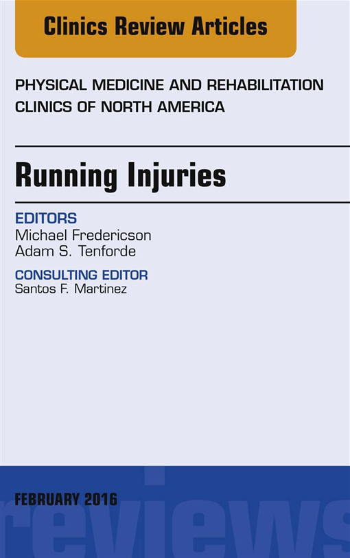 Running Injuries, An Issue of Physical Medicine and Rehabilitation Clinics of North America,